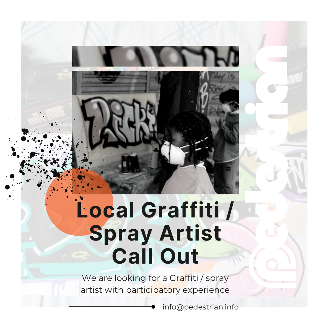 Image: Black & white photo of children spray painting a large canvas. Black spray & an orange circle are at the left of the image. Text: Local Graffiti / spary artist call out. Send Hello to info@pedestrian.info